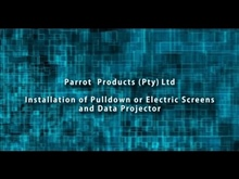 Parrot Products (Pty) Ltd - Installation of Parrot Pulldown or Electric Screens and Data Projector