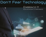 Don't Fear Technology